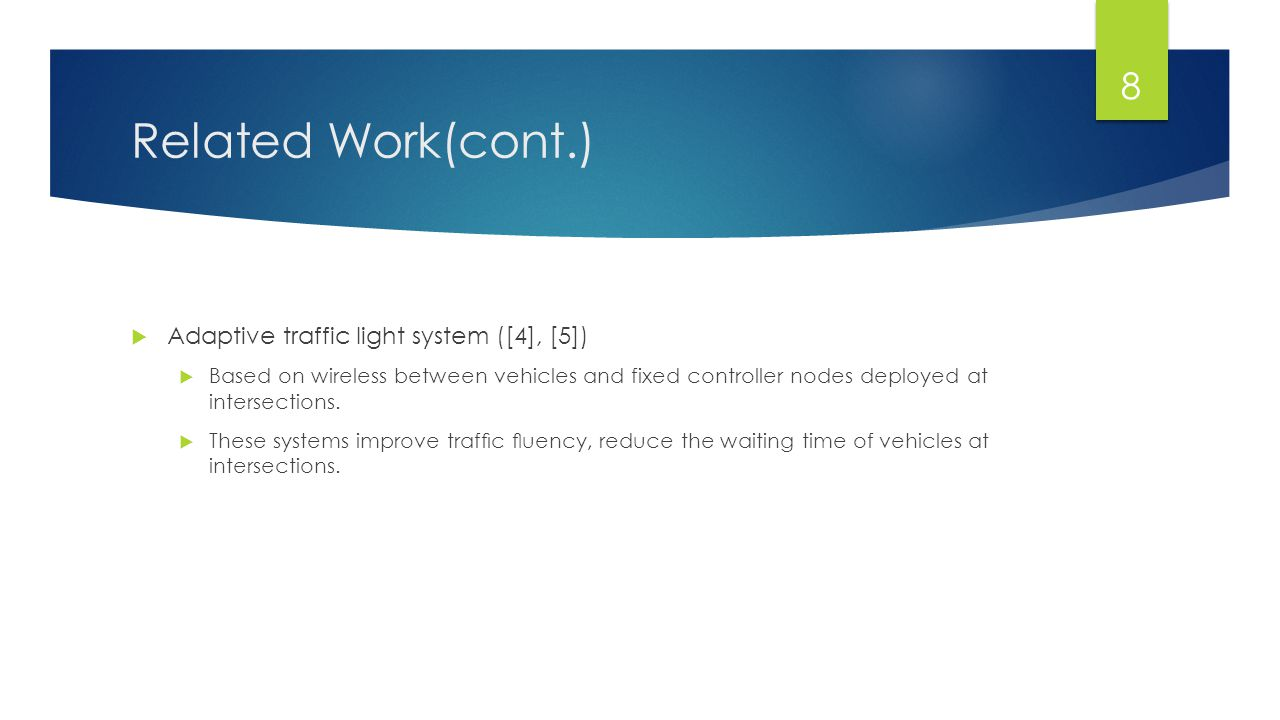 Related Work(cont.) Adaptive traffic light system ([4], [5])